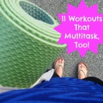 11 Workouts That Multitask Too