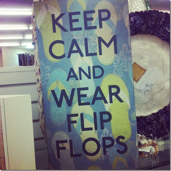 Keep Calm & Wear Flip Flops