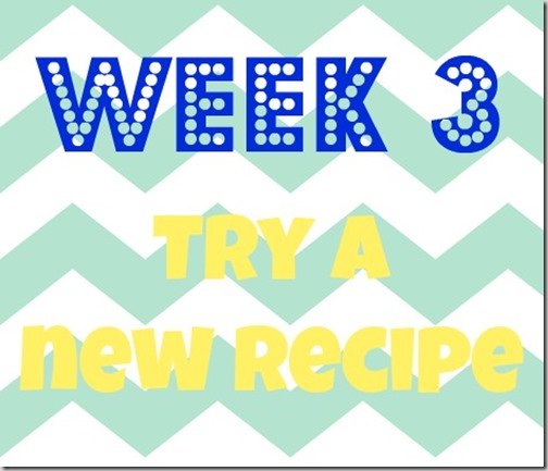 week 3 try a new recipe