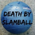 Death-by-Slamball-WOD_thumb.jpg