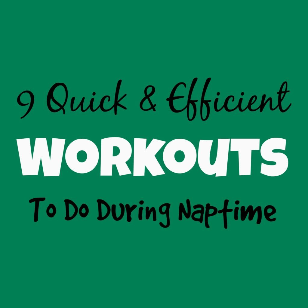 9 workouts to do during naptime