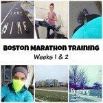 Boston Marathon Training Weeks 1 and 2