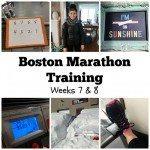 Boston Marathon Training Weeks 7 and 8