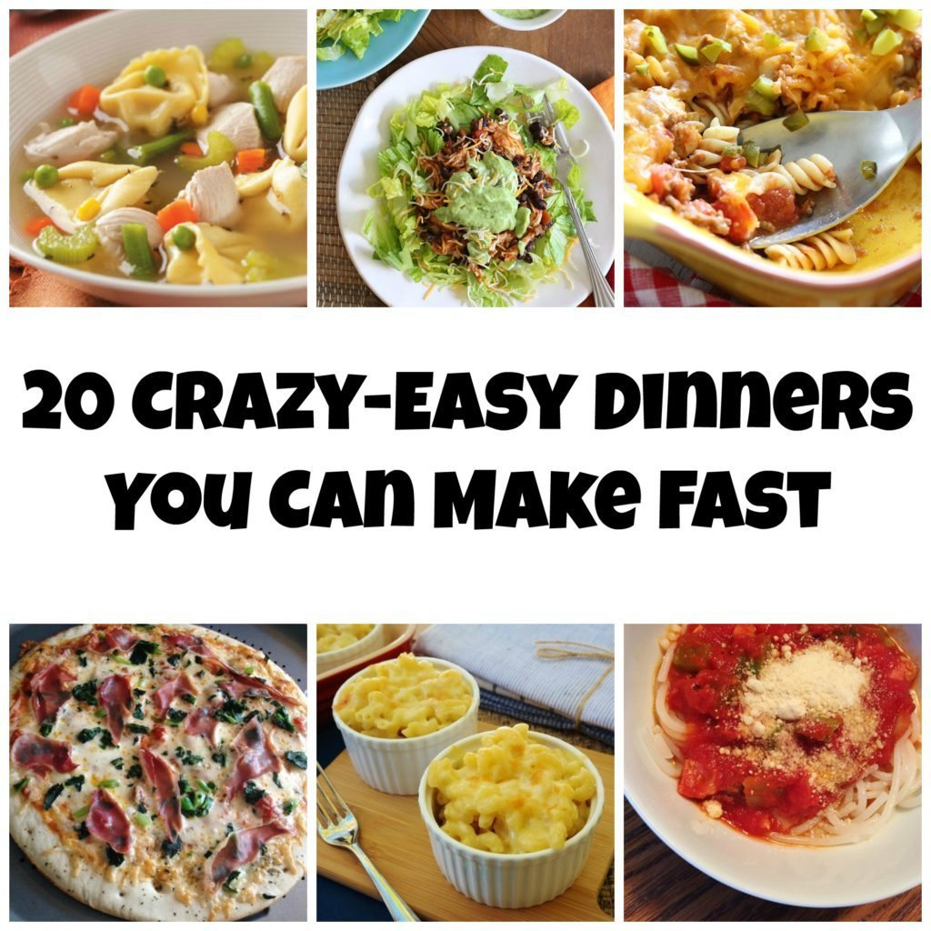 20 Crazy Easy Dinners You Can Make Fast
