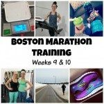 Boston Marathon Training weeks 9 and 10