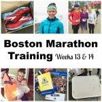 Boston Marathon Training weeks 13 and 14
