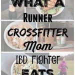 what a runner crossfit mom ibd fighter eats