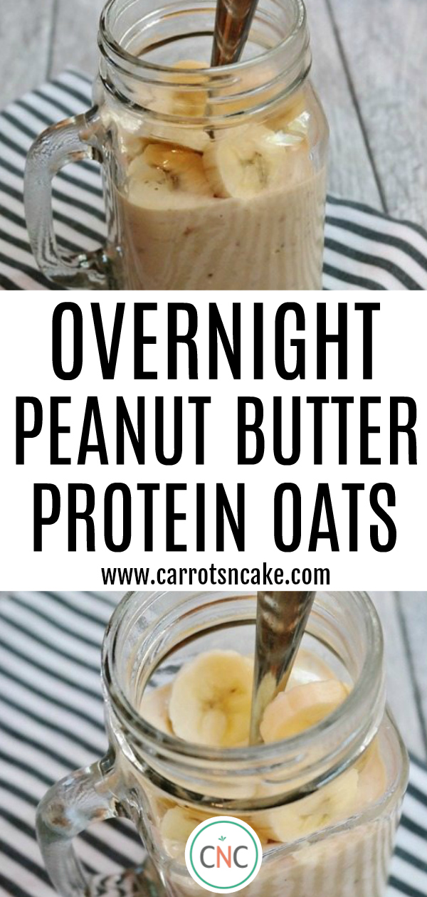 Overnight Peanut Butter Protein Oats - Carrots 'N' Cake