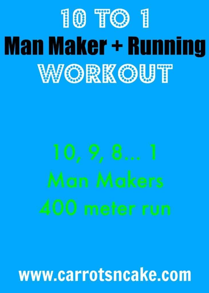 10 to 1 Man Maker + Running Workout