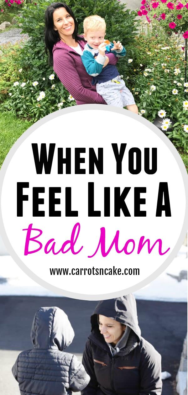 When You Feel Like a Bad Mom - Carrots 'N' Cake
