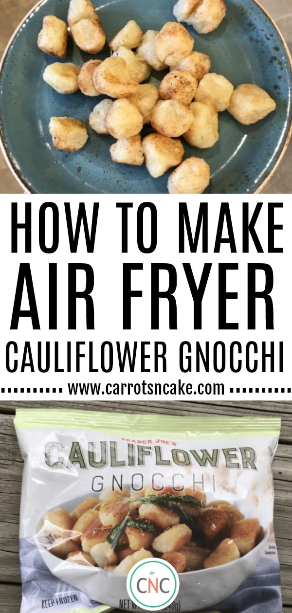 How to make air fryer cauliflower gnocchi; www.carrotsncake.com; photo of cauliflower gnocchi on a plate and a bag of cauliflower gnocchi from Trader Joe's