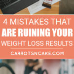 4 mistakes that are ruining your weight loss efforts