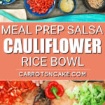 meal prep salsa cauliflower rice bowl